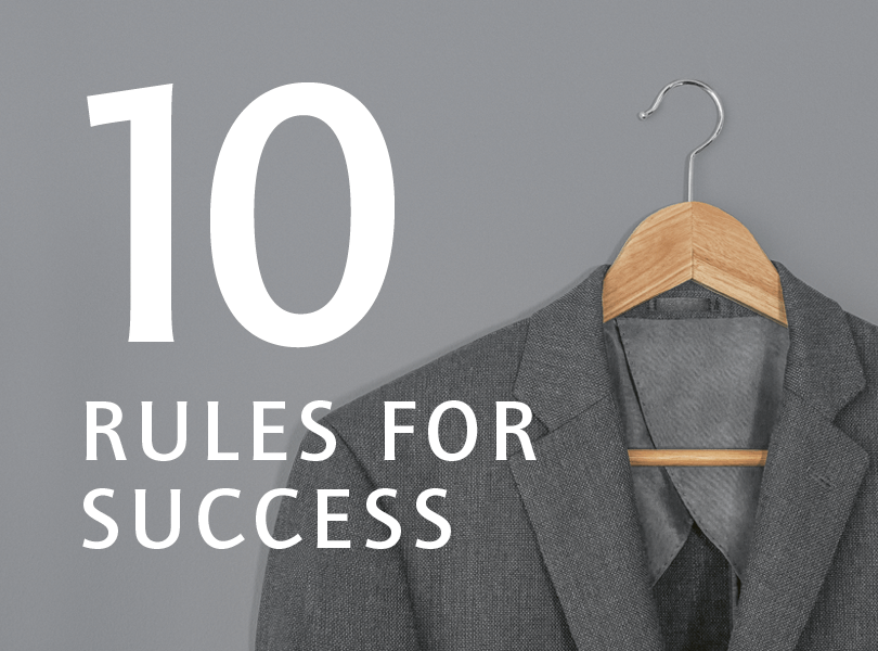10 RULES FOR SUCCESS